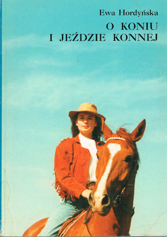 Znalezione obrazy dla zapytania Ewa Hordyńska : O koniu i jeździe konnej