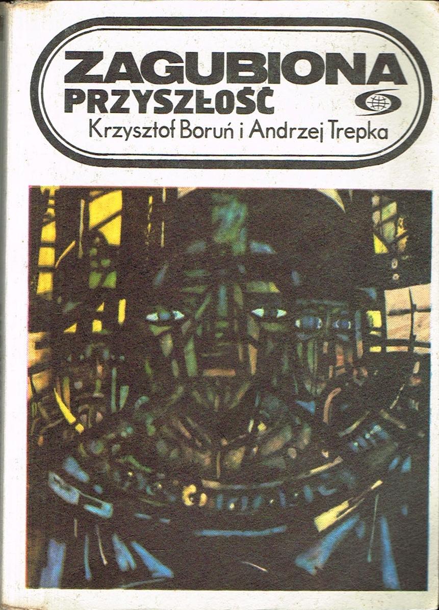 Znalezione obrazy dla zapytania Krzysztof Boruń i Andrzej Trepka : Zagubiona przyszłość