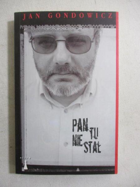 Gondowicz Jan Pan Tu Nie Stał 6779939126 Oficjalne