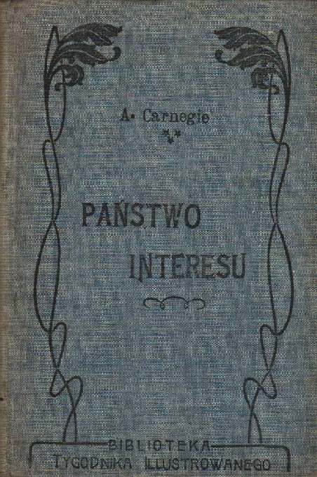 CARNEGIE - PAŃSTWO INTERESU. WARSZAWA 1904