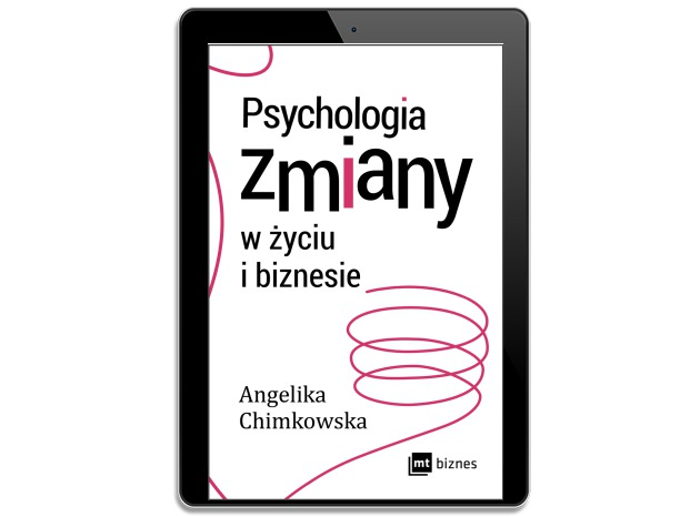 Psychologia zmiany w życiu i biznesie