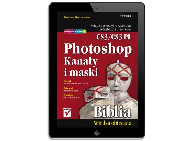 Photoshop CS3/CS3 PL. Kanały i maski. Biblia