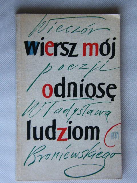Wiersz Mój Odniosę Ludziom Władysław Broniewski 7292412401