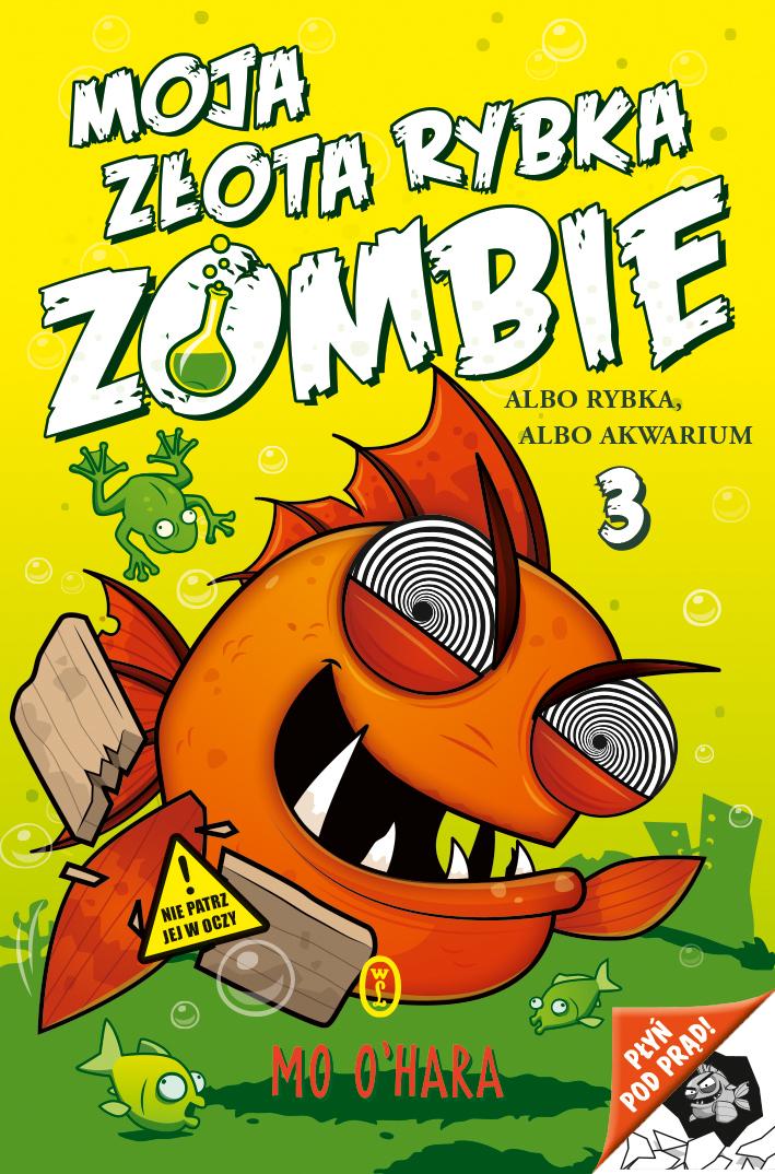"""Moja złota rybka zombie. Albo rybka, albo akwarium"" Mo O'Hara – recenzja"