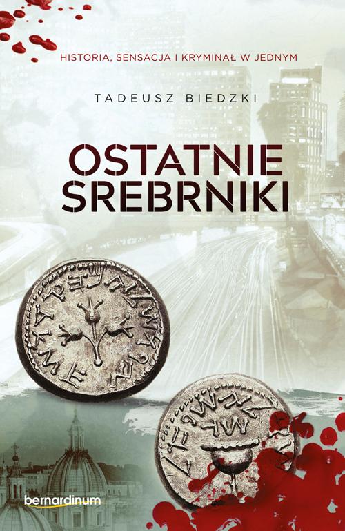 """""""Ostatnie srebrniki"""", Tadeusz Biedzki – recenzja"""