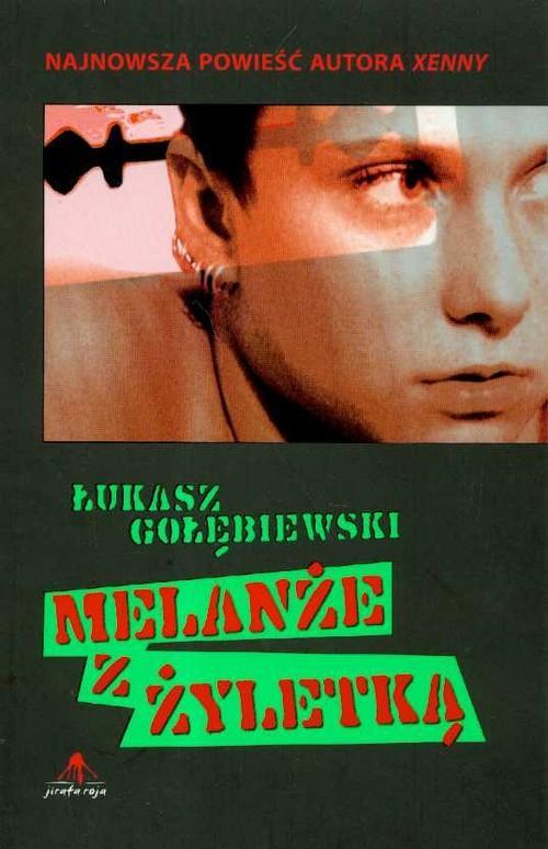 Melanże z żyletką Gołębiewski Łukasz