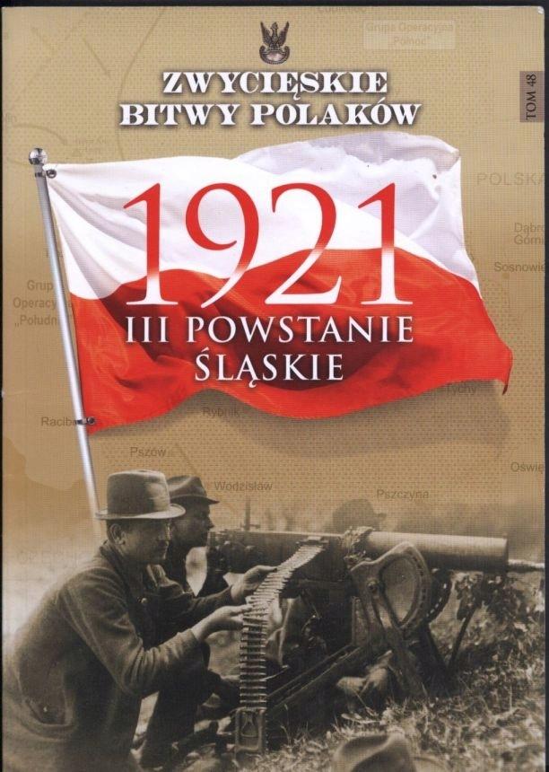 III Powstanie Śląskie 1921 zwycięskie bitwy tom 48 - 7511691831 - oficjalne  archiwum Allegro