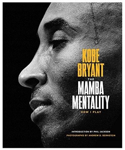 The Mamba Mentality: How I Play KOBE BRYANT