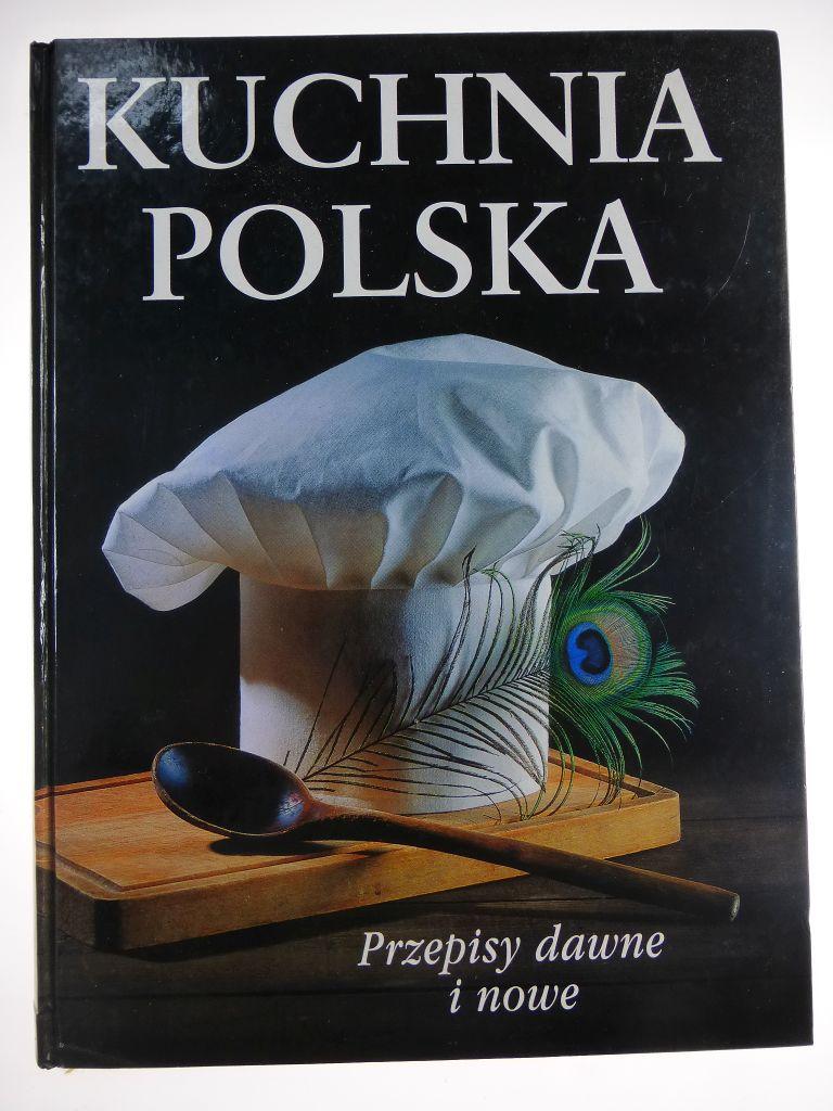 Kuchnia Polska Przepisy Dawne I Nowe A8830 7244020134 Oficjalne Archiwum Allegro