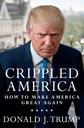 Crippled America: How to Make America... Trump