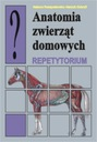 Anatomia zwierząt domowych - repetytorium