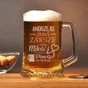 Kufel z grawerem- 'żebyś zawsze miał piwo w kuflu'