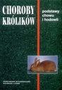 KRÓLIKI Choroby królików hodowla żywienie chów