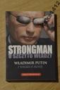 Strongman u szczytu władzy Władimir Putin
