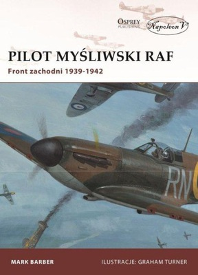 Pilot myśliwski RAF. Front zachodni 1939-1942 Barb