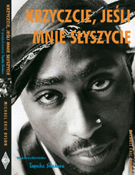 Krzyczcie, jeśli mnie słyszycycie (2Pac) Tupac