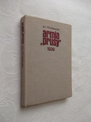 ARMIA PRUSY 1939 /II WOJNA MONOGRAFIA
