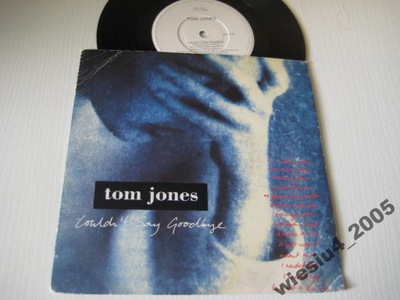 Tom Jones - Couldn't Say Goodbye   SP /UK/