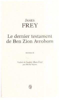 Le dernier testament de Ben Zion Avrohom J Frey