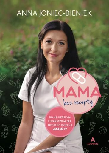 Mama bez recepty - Anna Joniec-Bieniek - poradnik
