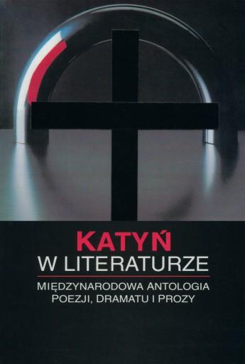 Katyń w literaturze. Antologia (J.R. Krzyżanowski)